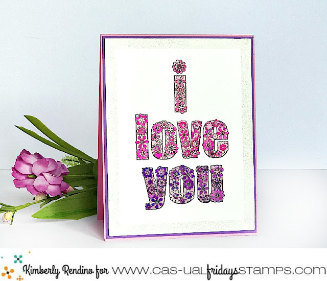 Love You card by Kimberly Rendino | CAS-ual Fridays Stamps | flower power | Valentine card | handmade card | kimpletekreativity.blogspot.com
