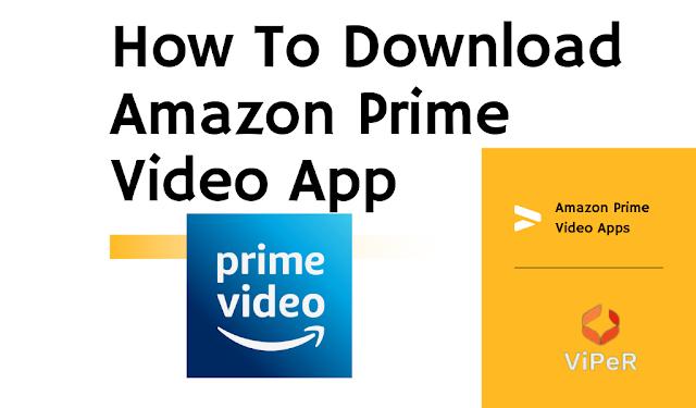How To Download Amazon Prime Video App – ऐसे करे Amazon Prime Video एप्प डाउनलोड!