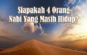 4 Kisah Nabi yang Masih Hidup Sampai Saat Ini