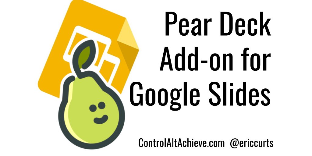 control alt achieve supercharge google slides with pear deck add on