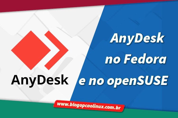 Como instalar o AnyDesk no openSUSE Leap, no openSUSE Tumbleweed e no Fedora Workstation