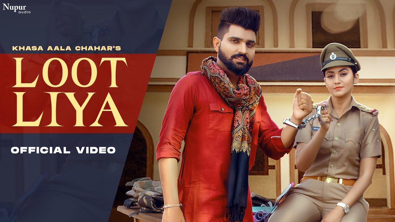 Loot Liya Lyrics Khasa Aala Chahar Haryanvi Song