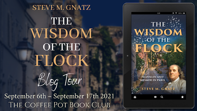 [Blog Tour] 'The Wisdom of the Flock: Franklin and Mesmer in Paris' By Steve M. Gnatz #HistoricalFiction