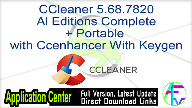 CCleaner 5.68.7820 All Editions Complete + Portable with Ccenhancer With Keygen