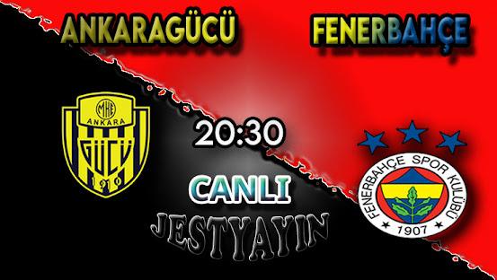 Ankaragücü - Fenerbahçe maçını canlı izle
