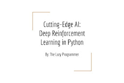 Cutting-Edge AI: Deep Reinforcement Learning in Python