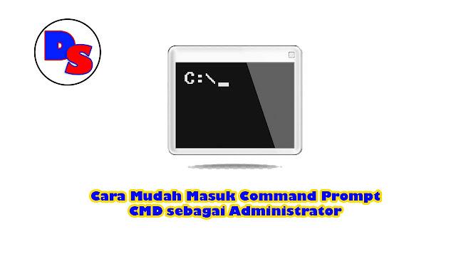 cara-mudah-masuk-command-prompt-cmd-sebagai-administrator