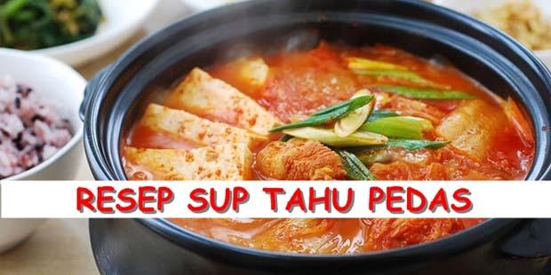 Resep Sup Tahu Pedas Sederhana