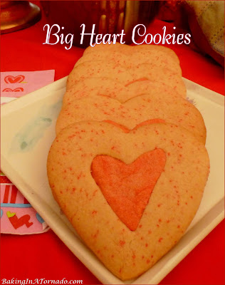 Big Heart Cookies aren't just for Valentine's Day, share them with the ones you love on any occasion. | Recipe developed by www.BakingInATornado.com | #recipe #cookies