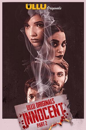Innocent Part 2 2020 S01 ORG Hindi Ullu Originals Web Series 720p HDRip 350MB 1