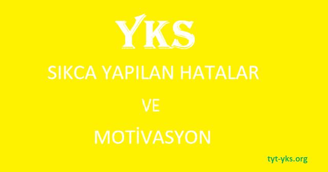 yks hatalar ve motivasyon