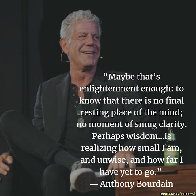 Anthony Bourdain quote enlightenment