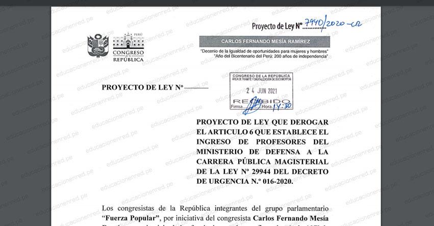 PROYECTO DE LEY N° 07940/2020-CR - Ley que deroga el Art. 6 que establece el ingreso de Profesores del Ministerio de Defensa a la Carrera Pública Magisterial de la Ley Nº 29944 del D. U. Nº 016-2020 (.PDF) www.congreso.gob.pe