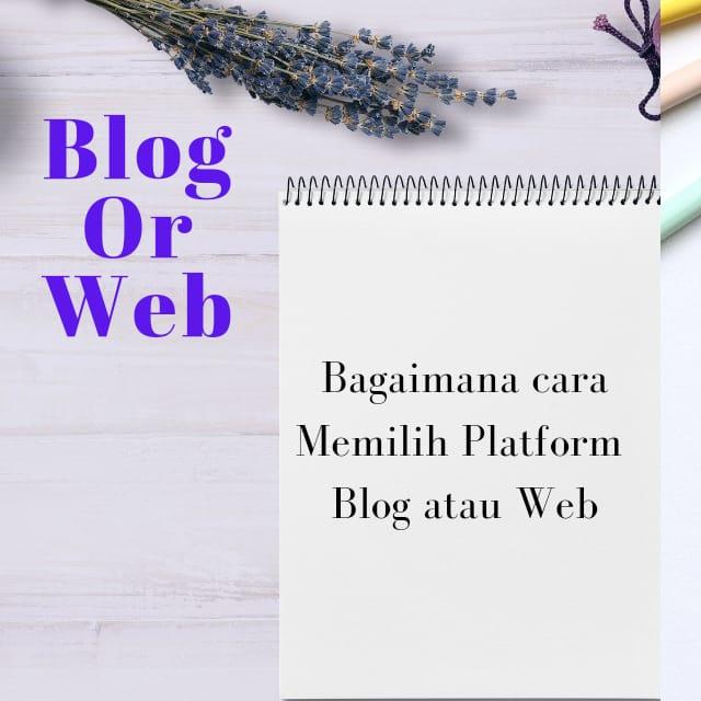 Cara Memilih Platform Blog atau Web