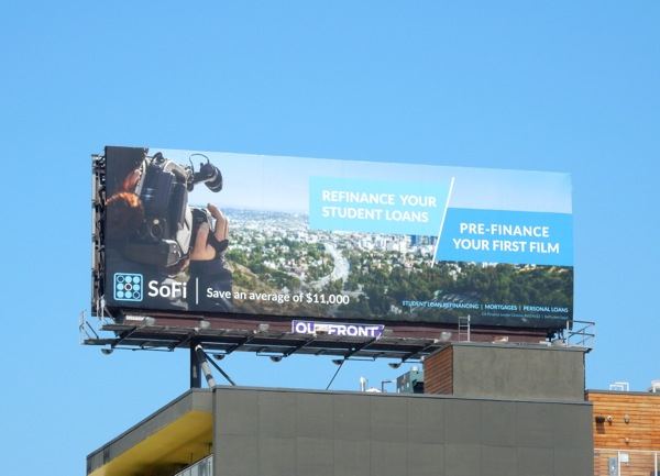 SoFi Re-finance student loans Pre-finance first film billboard