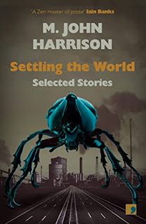 Wyrd Britain reviews M. John Harrison's 'Settling the World' from Comma Press.