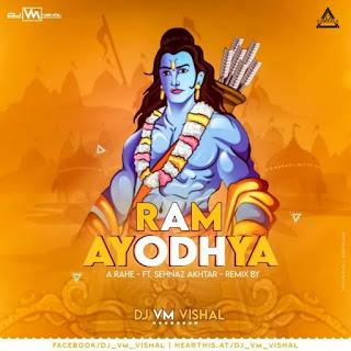RAM AYODHYA A RAHE (FT. SEHNAZ AKHTAR) - DJ VM VISHAL