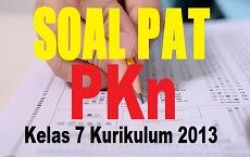 Download Soal PAT PKn Kelas 7 SMP/MTs
