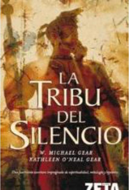 La Tribu Del Silencio, W. Michael Gear & Kathleen O'Neal Gear