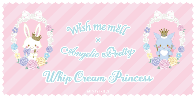 Whip Cream Princess Angelic Pretty Wish Me Mell print series release