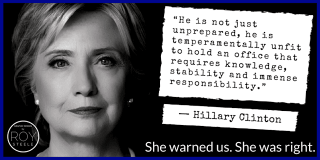 "Hillary Clinton quote ""he is not just unprepared, he is temperamentally unfit to hold an office that requires knowledge, stability and immense responsibility."""