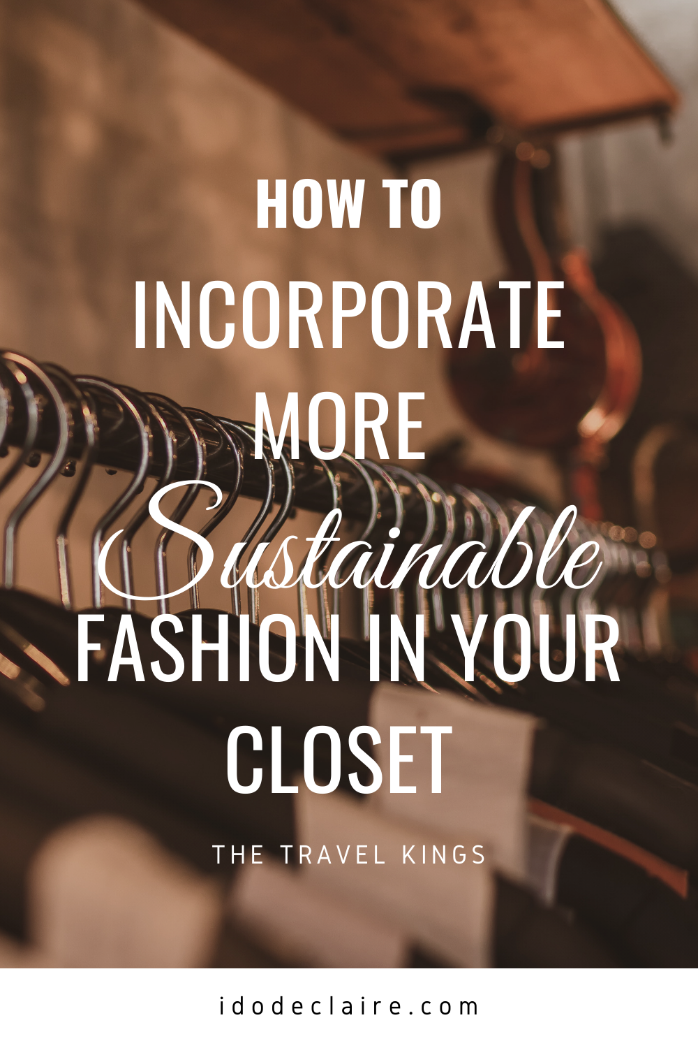 How to Incorporate More Sustainable Fashion In Your Closet