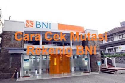3 Cara Cek Mutasi Rekening Bank BNI