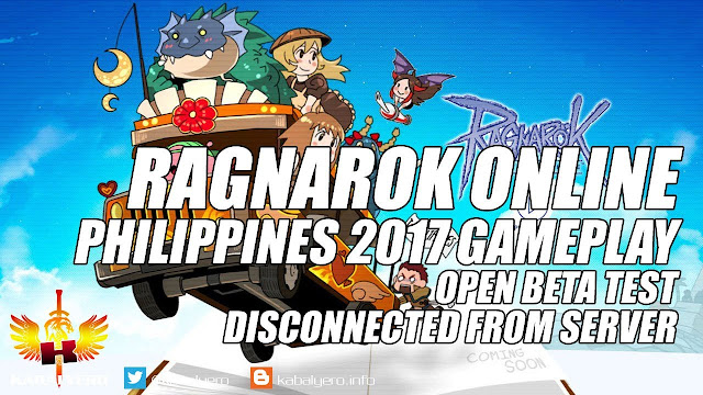 Ragnarok Online Philippines 2017 Gameplay, Open Beta Test, Disconnected From Server