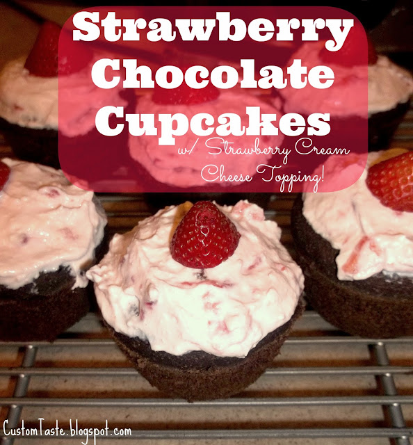 Strawberry Chocolate Cupcakes by Custom Taste