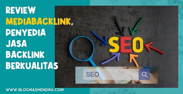 Review Mediabacklink, Penyedia Jasa Backlink Berkualitas