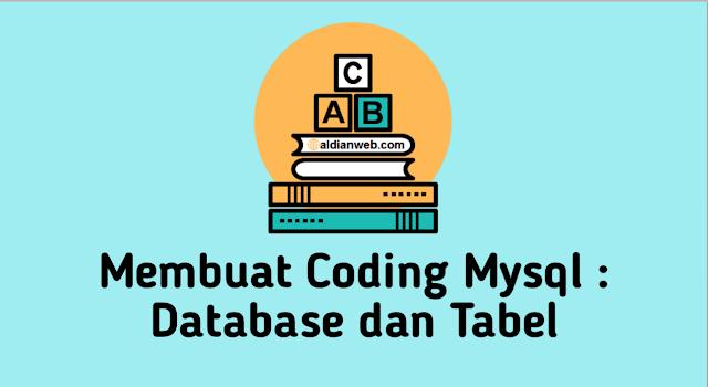 Membuat Coding Mysql : Database, Tabel Mahasiswa dan Tabel Kuliah