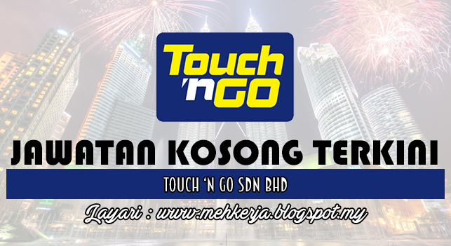 Jawatan Kosong Terkini 2016 di Touch 'n Go Sdn Bhd