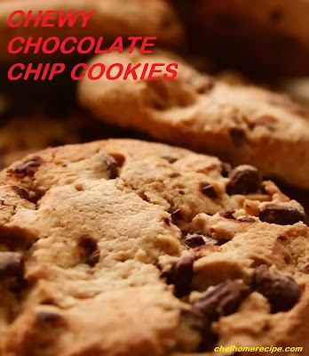 Chewy Chocolate Chip Cookies-chefhomerecipe.com