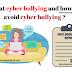 क्या है साइबर बुलिंग और इस साइबर बुलिंग से कैसे बचा जाये ?  what is cyber bullying and how to avoid cyber bullying ?