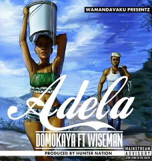 Domokaya Ft. Wise Man - Adela