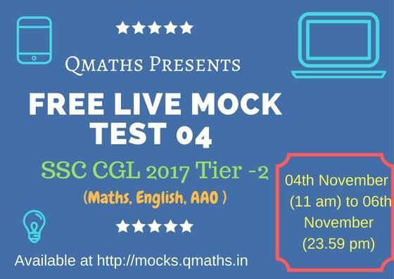 SSC CGL 2017 Tier-2 Free Live Mock Test 04 - QMaths: SSC CGL 2018