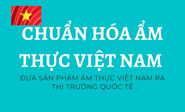 Chuẩn hóa ẩm thực Việt Nam