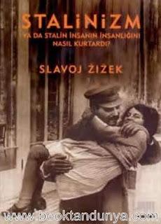 Slavoj Zizek - Stalinizm ya da Stalin İnsanın İnsanlığını Nasıl Kurtardı