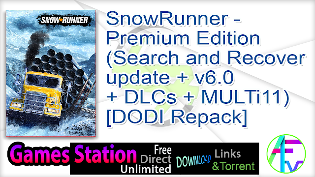 SnowRunner – Premium Edition (Search and Recover update + v6.0 + DLCs + MULTi11) – [DODI Repack]