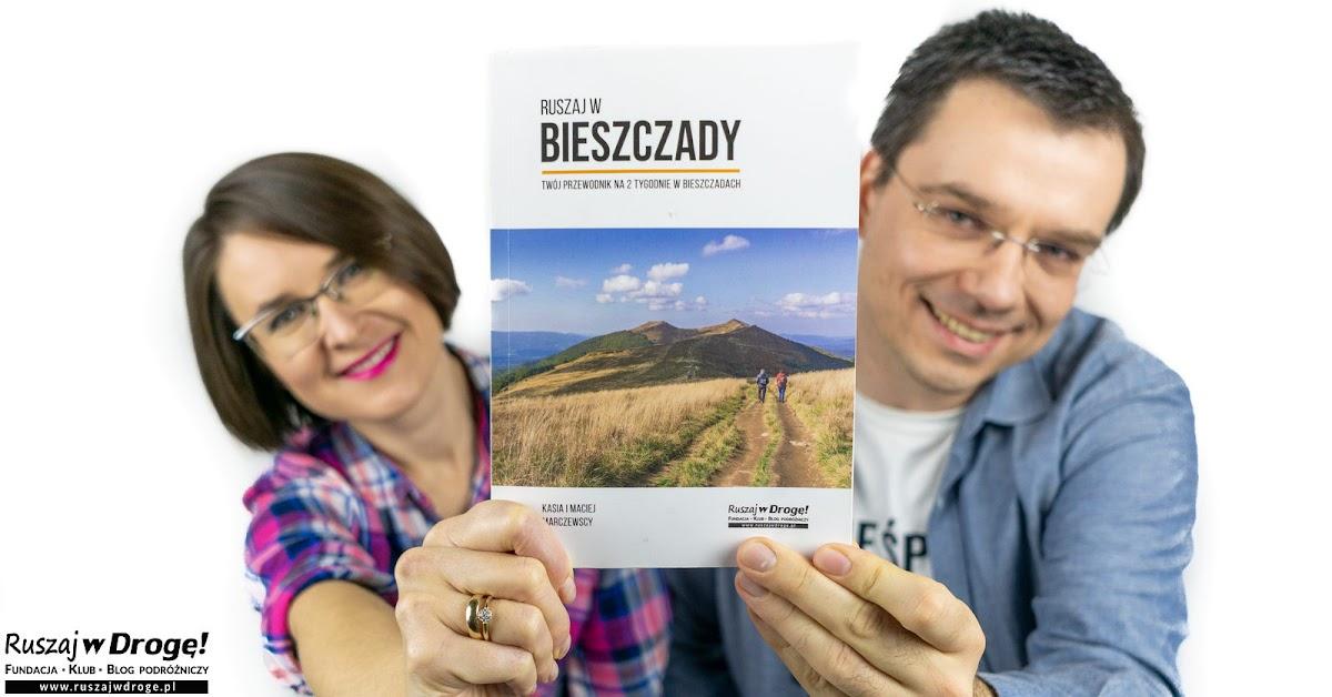 Kasia i Maciej Marczewscy i Bieszczady. Przewodnik na 14 dni w Bieszczadach