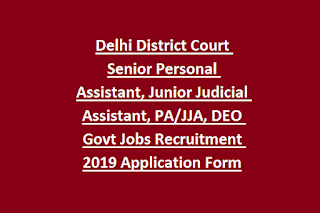 Delhi District Court Senior Personal Assistant, Junior Judicial Assistant, PA JJA, DEO Govt Jobs Online Recruitment 2019 Application Form