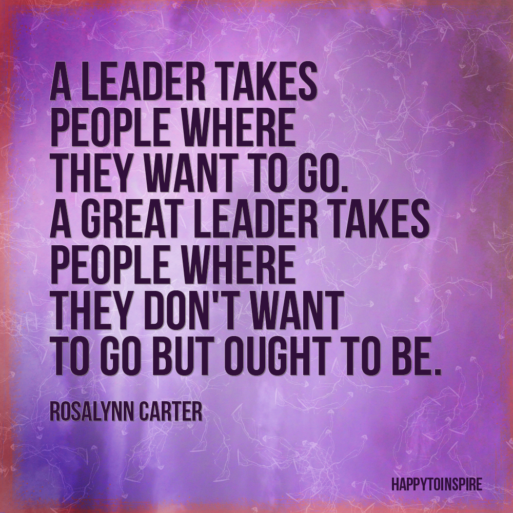 Good Leadership Quotes: Happy To Inspire: Inspiration Of The Day: A Great Leader