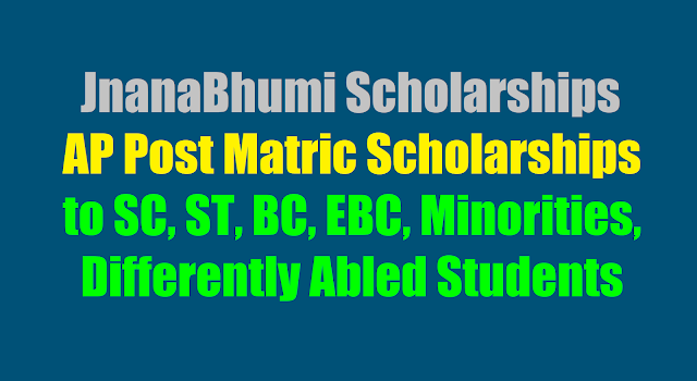 JnanaBhumi Scholarships,AP Post Matric Scholarships(PMS) to SC, ST, BC, Minorities, Differently Abled Students