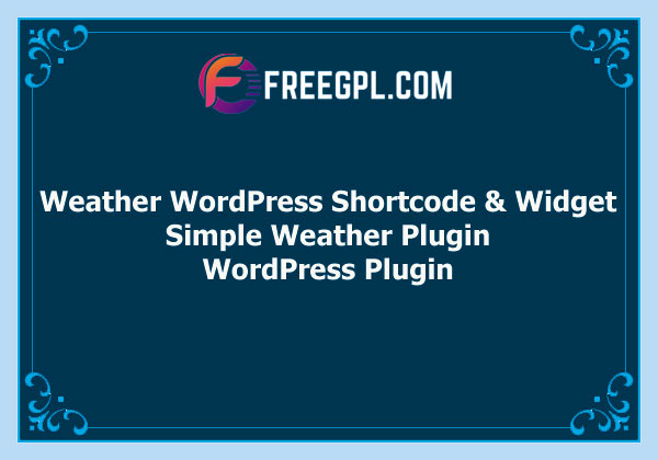 Simple Weather WordPress Shortcode & Widget v4.4.3 Free Download