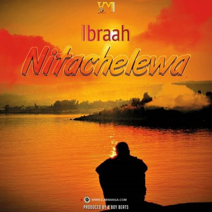 AUDIO  |  Ibraah _-_ Nitachelewa {Mp3} Download
