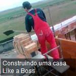 Construindo uma casa Like a Boss