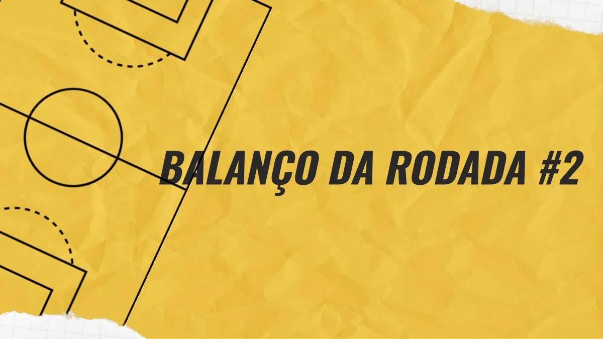 Balanço da Rodada #2 - Cartola FC 2020