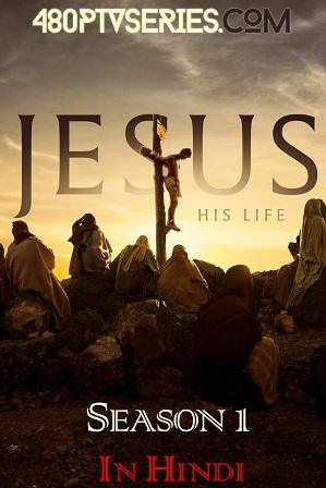 Free Download Hindi Dubbed TV Series Jesus His Life Season 1 Full Hindi Dual Audio Download 720p & 480p