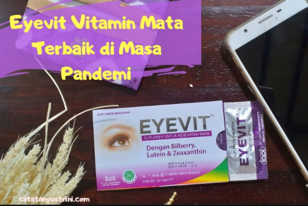 Eyevit Vitamin Mata Terbaik di Masa Pandemi