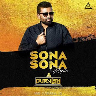 SONA SONA (REMIX) - DJ PURVISH